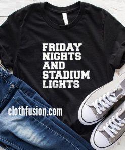Friday Nights and Stadium Lights T-Shirt