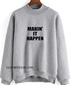 Making it Happen Sweatshirt