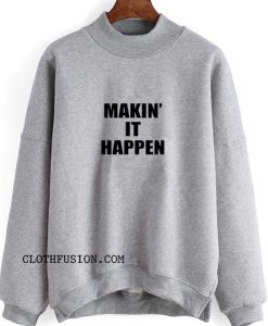 Making it Happen Sweatshirt