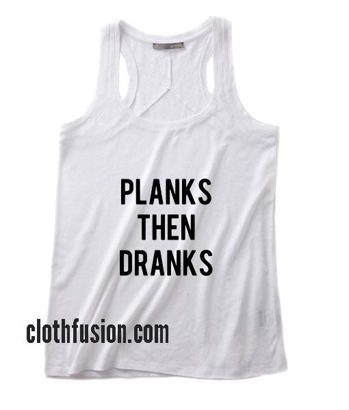 Planks Then Dranks Workout Tank top