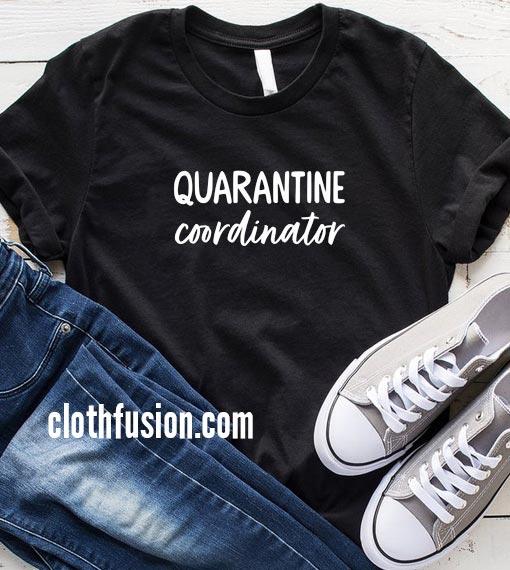 Quarantine Coordinator Social Distance T-Shirt