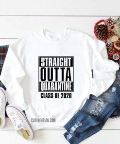 Straight Outta Quarantine Class of 2020 Sweatshirt