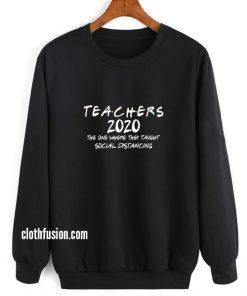 Teacher Shirt 2020 Social Distancing Sweatshirt