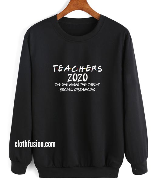 Teacher Shirt 2020 Social Distancing Sweatshirt