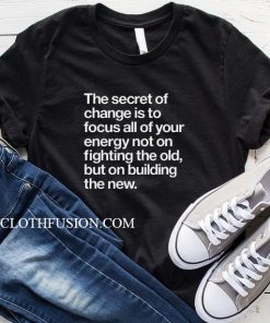 The Secret of Change T-Shirt