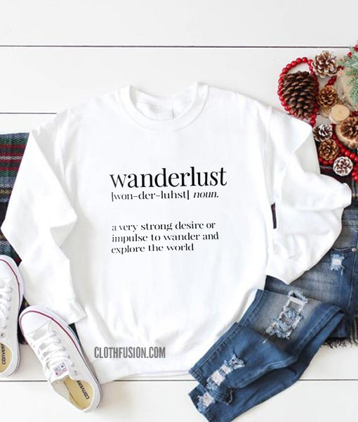 Wanderlust Definition Sweatshirt