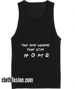 The One Where They Stay Home Summer Holiday Tank top