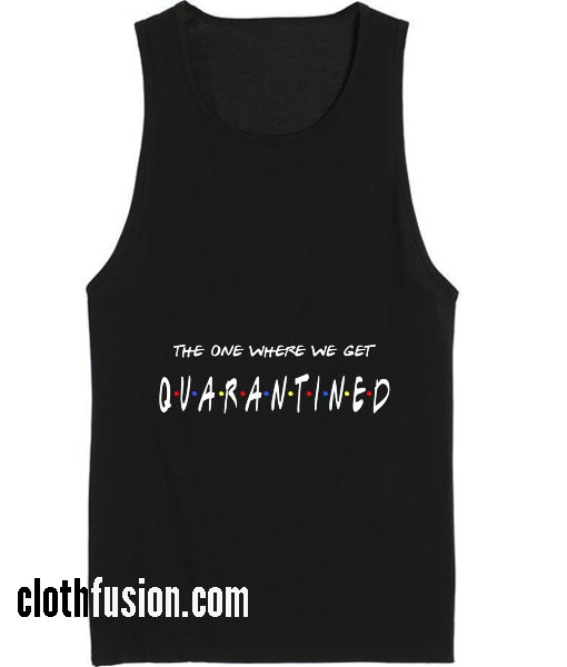 The One Where We Get Quarantined Summer Holiday Tank top