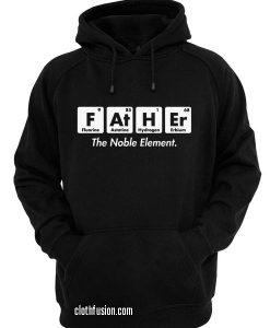 Father The Noble Element Hoodies