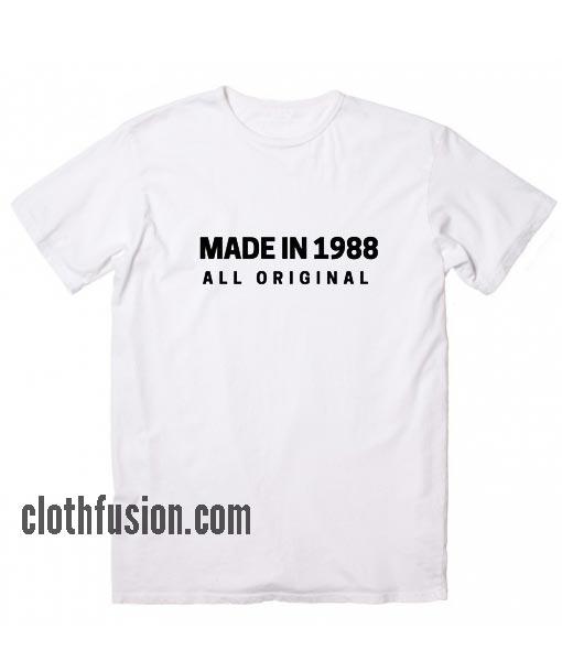 Made in 1988 All Original T-Shirt
