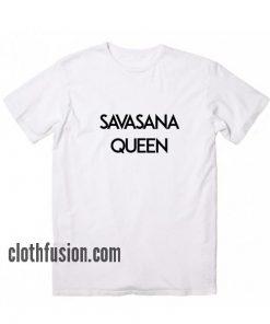 Savasana Queen T-Shirt