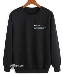Wanderlust Definition Sweatshirts