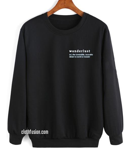 Wanderlust Definition Sweatshirts