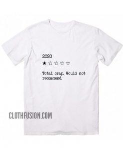 2020 Total Crap T-Shirt