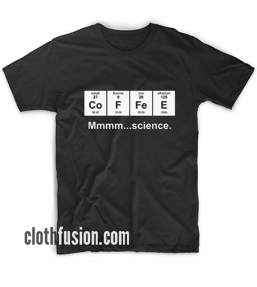 Coffee Science T-Shirt