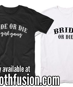 Bride Or Die T-Shirt
