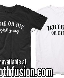 Bride Or Die T-Shirt
