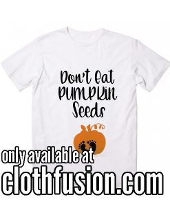 Don't Eat Pumpkin Seeds Wh Women's Halloween T-Shirt