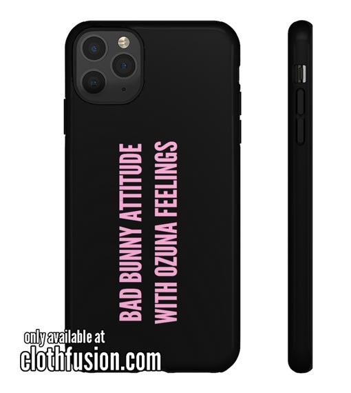 Bad Bunny Attitude With Ozuna Feelings Phone Case