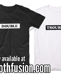 Double Trouble Shirts Matching Bestie Best Friend T-Shirt