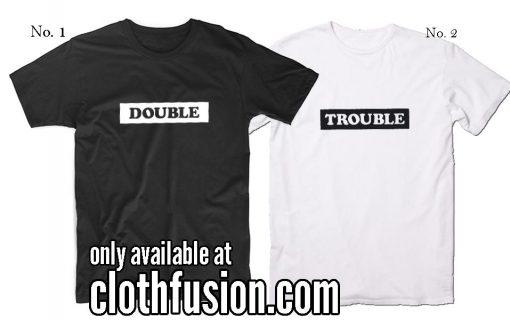 Double Trouble Shirts Matching Bestie Best Friend T-Shirt