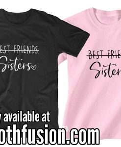Friend Bestie Sisters Matching Shirts T-Shirt