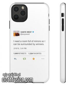 Kanye West Quotes I Need A Room Full Of Mirror Phone Case