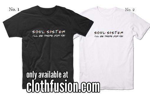 Soul Sister Shirt Best Friend T-Shirt