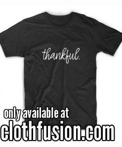 Thankful Shirt Thanksgiving T-Shirt