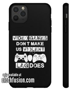 Video Games Don't Make Us Violent Lag Does iPhone Case