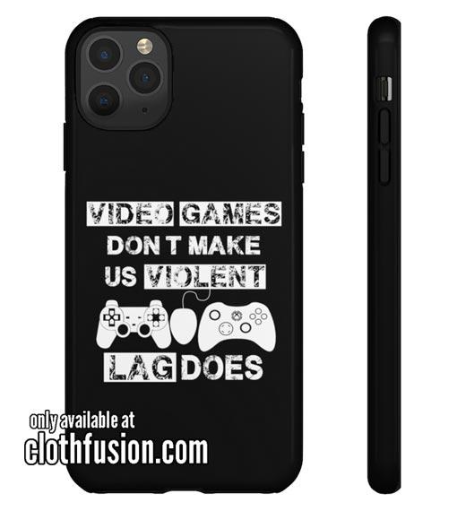 Video Games Don't Make Us Violent Lag Does iPhone Case