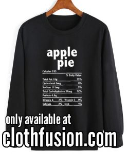 Apple Pie Nutrition Thanksgiving Food Sweatshirts