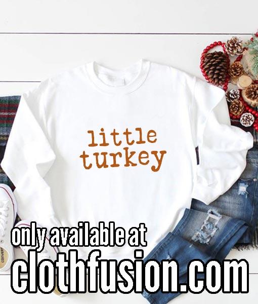 Little Turkey Thanksgiving Sweatshirts