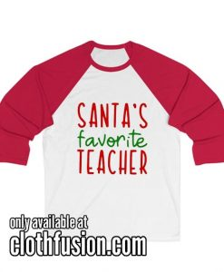 Santa's Favorite Teacher funny Women's Christmas Unisex 3/4 Sleeve Baseball Tee