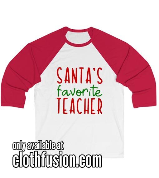 Santa's Favorite Teacher funny Women's Christmas Unisex 3/4 Sleeve Baseball Tee