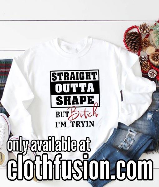 Straight Outta Shape Thanksgiving Sweatshirts