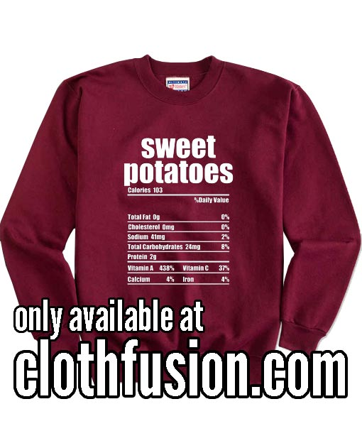 Sweet Potatoes Nutrition Facts Thanksgiving Food Sweatshirts