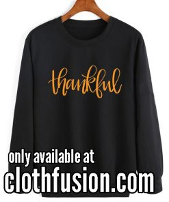 Thankful Thanksgiving Sweatshirts