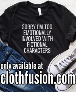 Too emotionally involved with fictional characters BL Funny T-Shirt