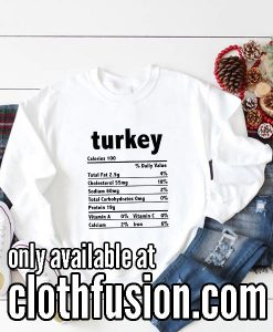 Turkey Nutrition Thanksgiving Food Sweatshirts