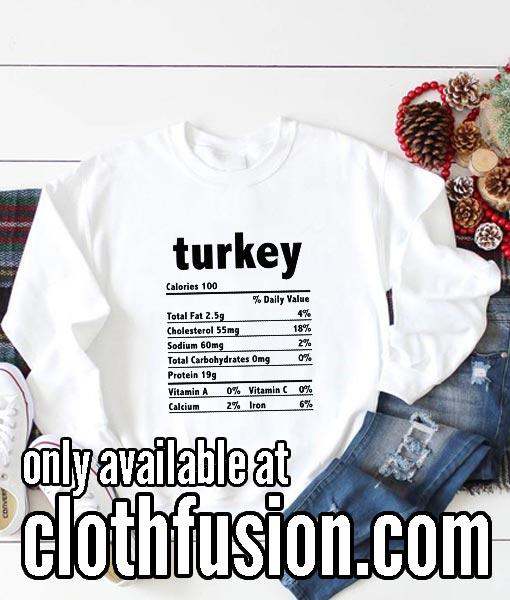 Turkey Nutrition Thanksgiving Food Sweatshirts