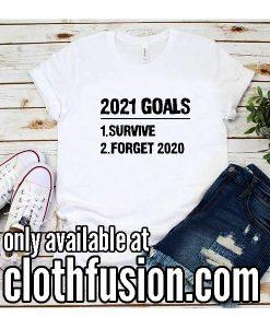2021 Goals Funny T-Shirt