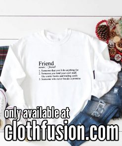 Friends Definition Funny Sweatshirts