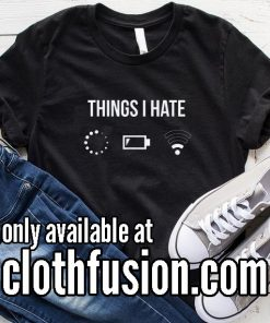 Thing I Hate Funny T-Shirt