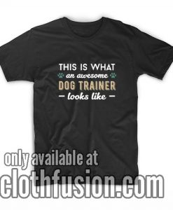 An Awesome Dog Trainer T-Shirt