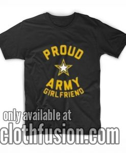 Army Girlfriend Funny T-Shirt