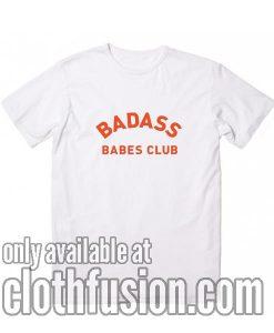Badass Babes Club Funny T-Shirt