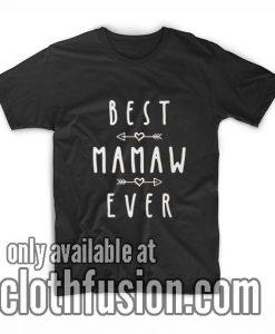 Best Mamaw Ever T-Shirt