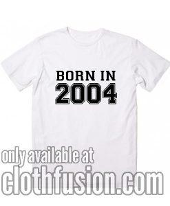 Born in 2004 T-Shirt