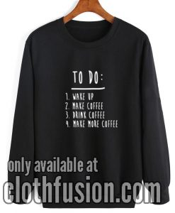 Coffee To Do List Sweatshirt